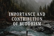 Importance and Contribution of Buddhism