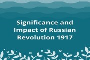 Significance and Impact of Russian Revolution 1917