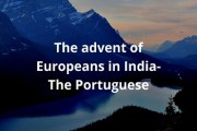 The Advent of Europeans in India-The Portuguese