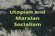 Socialism- Utopian and Marxian Socialism