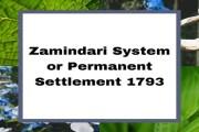 Zamindari System or Permanent Settlement 1793