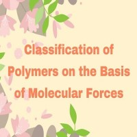 Classification of Polymers on the Basis of Molecular Forces