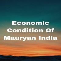 Economic Condition Of Mauryan India