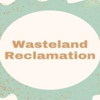 Wasteland Reclamation