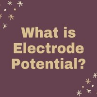 What is Electrode Potential?