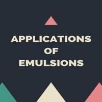 Applications of Emulsions