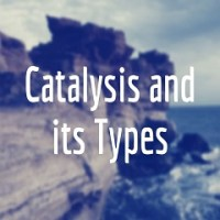 Catalysis and its Types