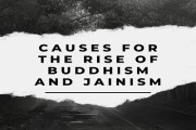 Important Causes For the Rise of Buddhism and Jainism