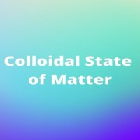Colloidal State of Matter