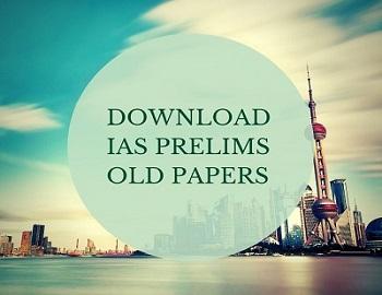 IAS Prelims General Studies Old Papers - UPSC IAS Prelims General Studies – Previous Year Papers