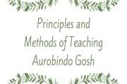 Principles and Methods of Teaching-Aurobindo Gosh