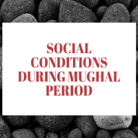 Social Conditions during Mughal Period