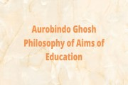 Aurobindo Ghosh Philosophy of Aims of Education