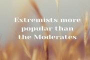Why were the Extremists more popular than the Moderates?