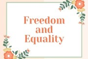 Freedom and Equality as the two important ideas around which the Democratic Government is based
