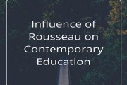 Influence of Rousseau on Contemporary Education