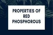 Properties of Red Phosphorous