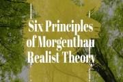 Six Principles of Morgenthau Realist Theory
