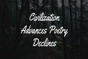 Essay on Civilization Advances Poetry Declines