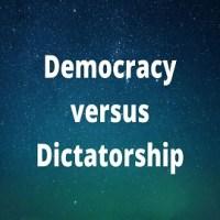 Essay on Democracy versus Dictatorship