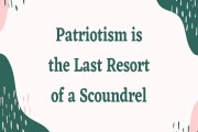 Essay on Patriotism is the Last Resort of a Scoundrel