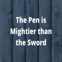 """Essay on """"The Pen is Mightier than the Sword"""""""