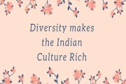 Explain briefly how diversity makes the Indian culture rich?