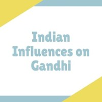 Indian Influences on Gandhi