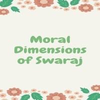 Moral Dimensions of Swaraj