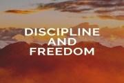 Discipline and Freedom
