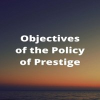 Objectives of the Policy of Prestige