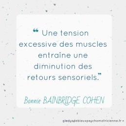 citation inspirante Bainbridge Cohen - tension muscles sensorialité