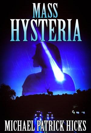 MASS HYSTERIA, by Michael Patrick Hicks