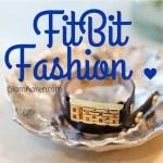 FitBit Fashion!