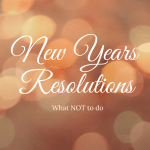 What NOT to do in a NYE Resolution