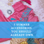 5 Summer Accessories You Should Already Own