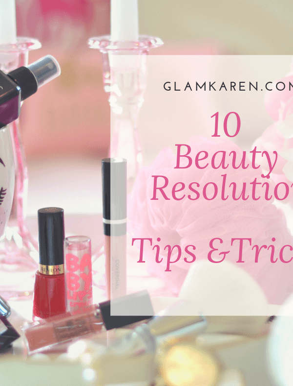 10 Best Beauty Resolutions (Tips & Tricks) for 2019