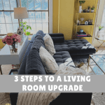 3 Steps to a Living Room Upgrade (on a budget)