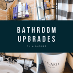 Easy Bathroom Upgrades & Ideas on a Budget