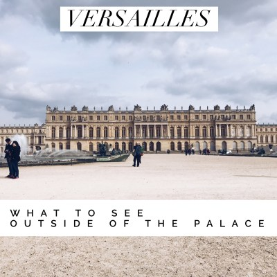 Versailles | So Much More Than a Palace