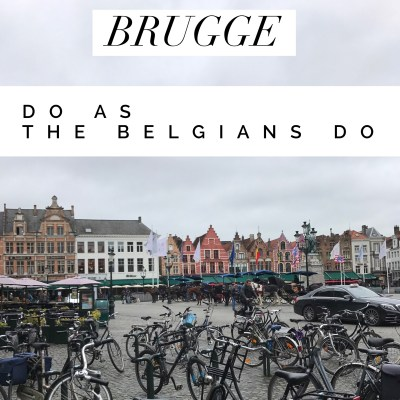 Brugge, Belgium | Do as the Belgians Do