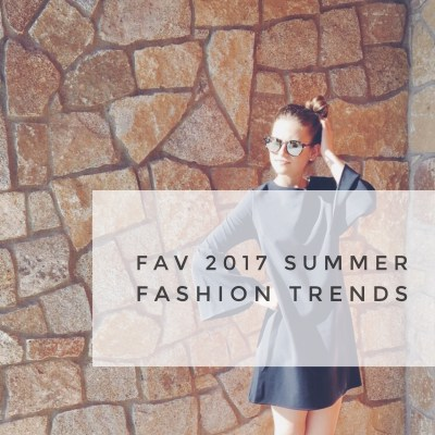 Fav 2017 Summer Fashion Trends