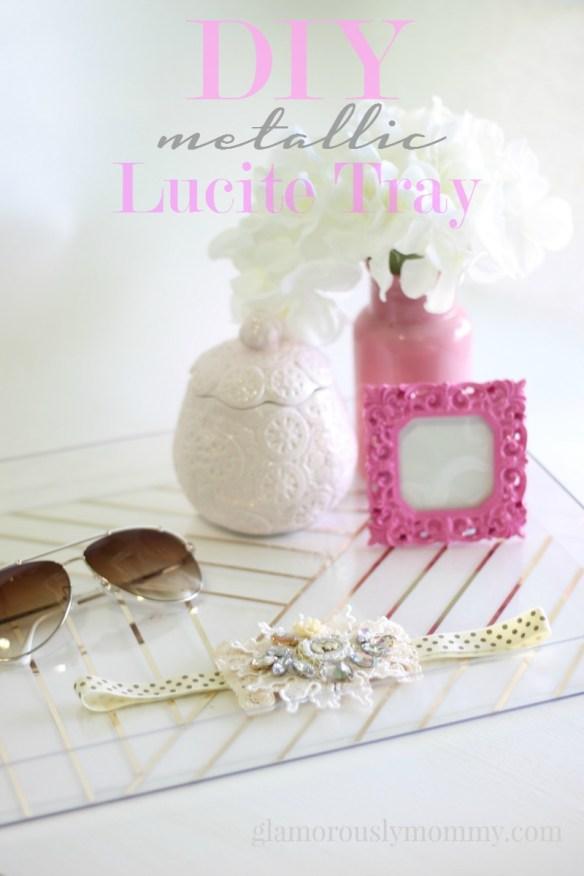 DIY Lucite Tray
