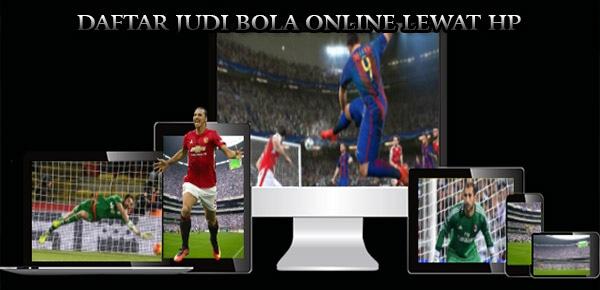 Daftar Judi Bola Online Lewat HP Android