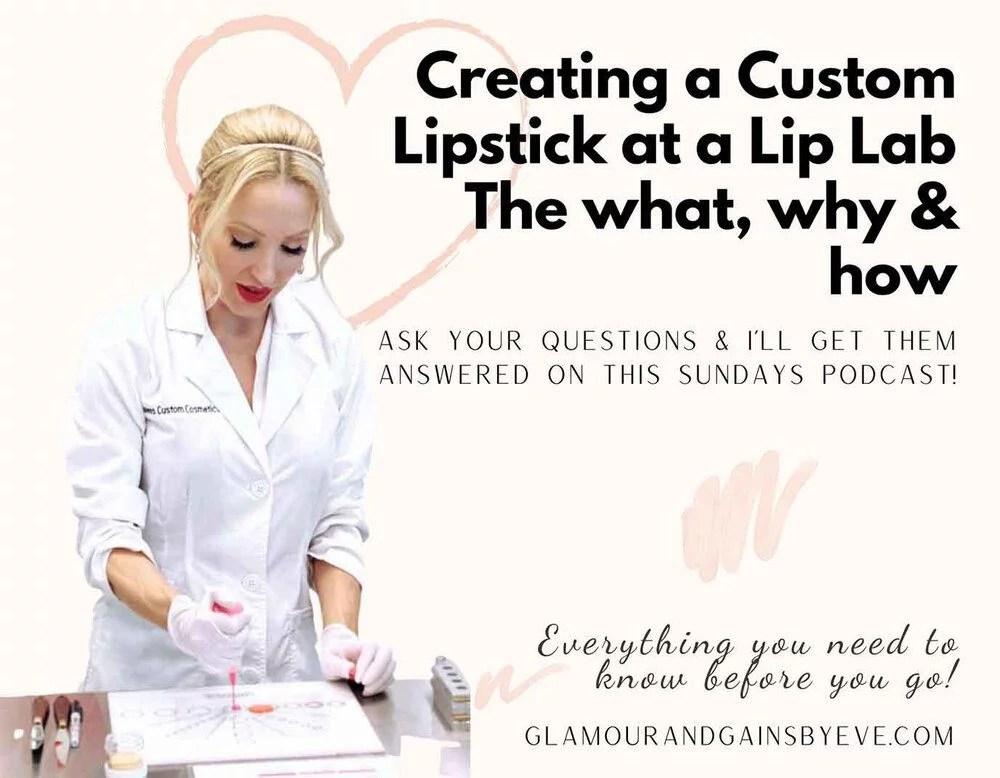 custom blend lipstick queen Eve Dawes