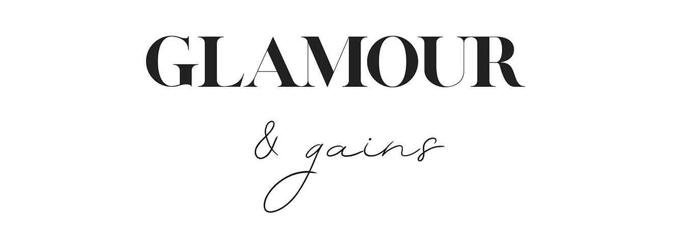 Glamour and Gains