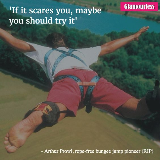 If it scares you, maybe you should try it.