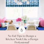 6 No Fail Tips To Design A Kitchen Breakfast Nook Like A Pro
