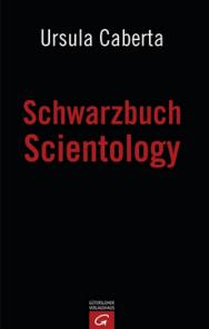 Ursula Caberta: Schwarzbuch Scientology, 208 Seiten, Gütersloher Verlagshaus