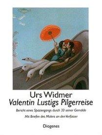 Urs Widmer: Valentin Lustigs Pilgerreise - Diogenes Verlag